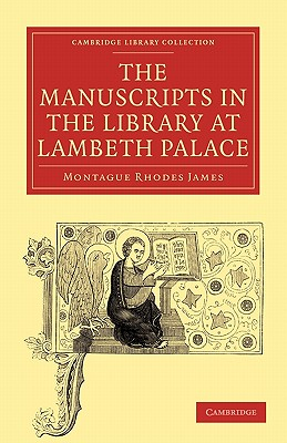 The Manuscripts in the Library at Lambeth Palace by James Montague Rhodes, Montague Rhodes James