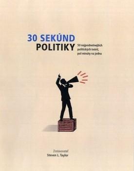 30 sekúnd politiky by Feng Sung, G. Doug Davis, Peter Fridner, Christopher N. Lawrence, Gregory Weeks, Steven L. Taylor, Michael Bailey, Elizabeth Blum