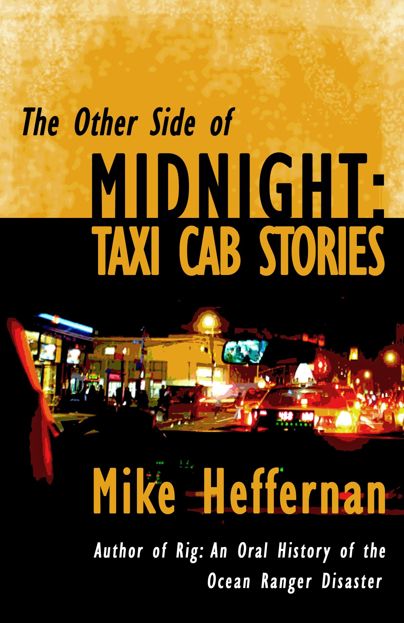 The Other Side of Midnight: Taxi Cab Stories by Mike Heffernan