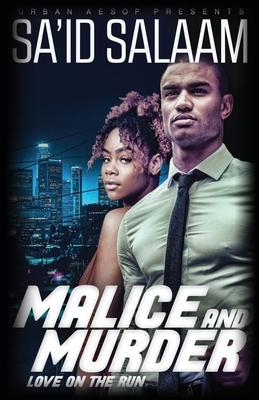 Malice & Murder: Love on the run by Sa'id Salaam
