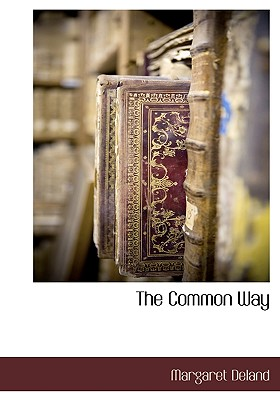 The Common Way by Margaret Deland