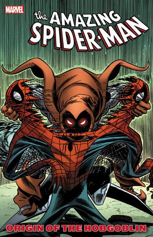 The Amazing Spider-Man: Origin of the Hobgoblin by Mike Zeck, Marie Severin, Roger Stern, Tom DeFalco, Ron Frenz, Al Milgrom, John Romita Sr., Bill Mantlo, John Romita Jr.