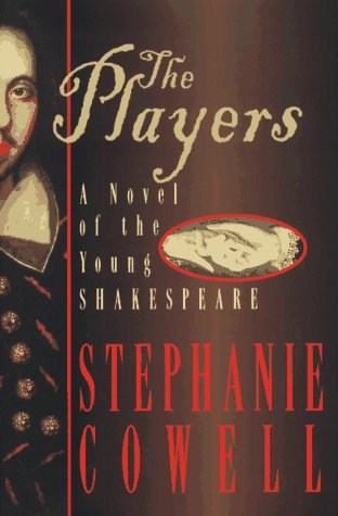 The Players: A Novel of the Young Shakespeare by Stephanie Cowell