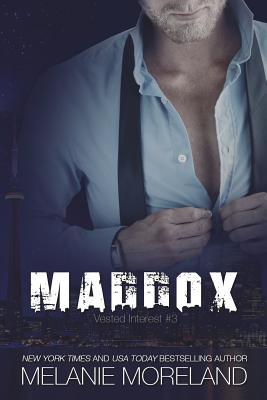Maddox: Vested Interest #3 by Melanie Moreland