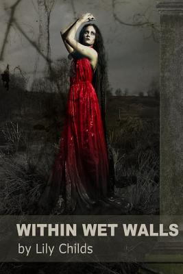 Within Wet Walls by Lily Childs