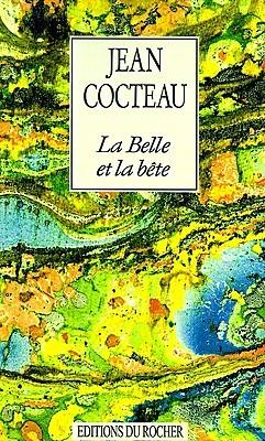 La Belle Et La Bete: Journal D'Un Film by Jean Cocteau