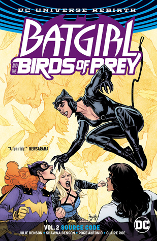 Batgirl and the Birds of Prey, Volume 2: Source Code by Shawna Benson, Claire Roe, Julie Benson