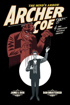 Archer Coe Vol. 1, Volume 1: Archer Coe and the Thousand Natural Shocks by Jamie S. Rich