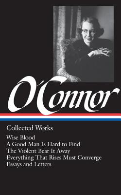 Flannery O'Connor: Collected Works by Flannery O'Connor