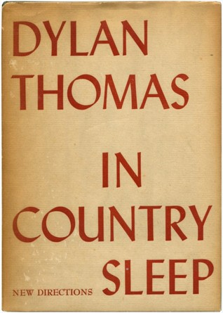 In Country Sleep, and Other Poems by Dylan Thomas