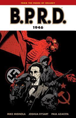 B.P.R.D., Vol. 9: 1946 by Mike Mignola, Joshua Dysart, Paul Azaceta
