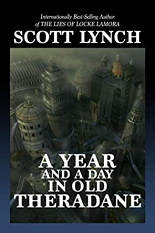 A Year and a Day in Old Theradane (Rogues, #8) by Elizabeth Bear, Scott Lynch, Katherine Addison