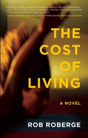 The Cost of Living by Rob Roberge