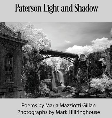 Paterson Light and Shadow by Maria Mazziotti Gillan, Mark Hillringhouse
