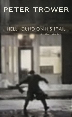 Hellhound on His Trail by Peter Trower