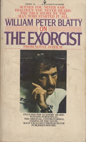 On The Exorcist: From Novel to Film by William Peter Blatty