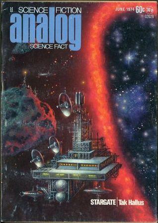Analog Science Fiction and Fact, 1974 June by Sydney J. Van Scyoc, Thomas A. Easton, William T. Silent, Ben Bova, Alfred Bester, George R.R. Martin, Stephen Robinett