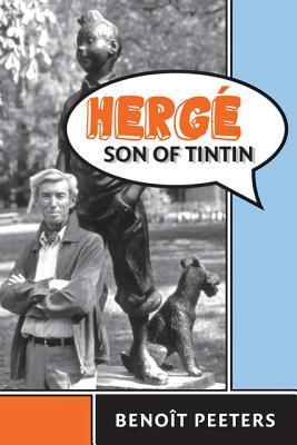 Hergé, Son of Tintin by Tina A. Kover, Benoît Peeters, Tina Kover
