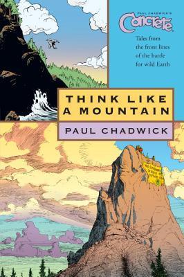 Concrete, Volume 5: Think Like A Mountain by Paul Chadwick