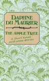 The Apple Tree: A Short Novel and Several Long Stories by Daphne du Maurier