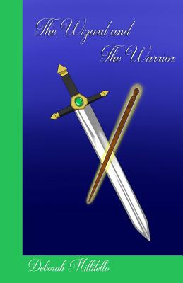 The Wizard and the Warrior: Bool 2 of the Baramayan Chronicles by Deborah Millitello
