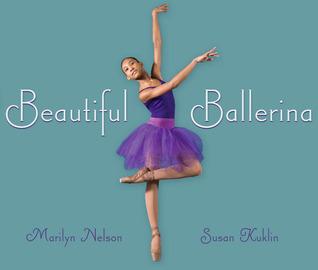 Beautiful Ballerina by Marilyn Nelson, Susan Kuklin