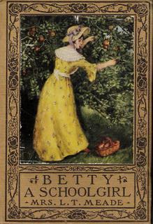Betty, A Schoolgirl by L.T. Meade