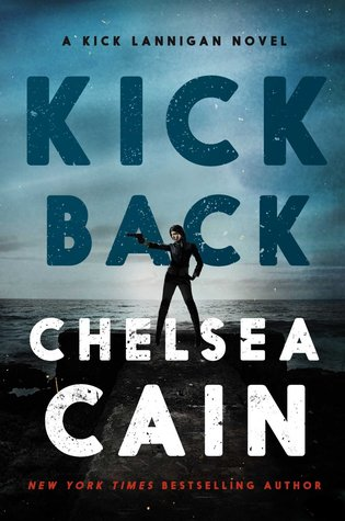 Kick Back by Chelsea Cain