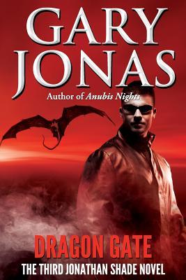 Dragon Gate: The Third Jonathan Shade Novel by Gary Jonas