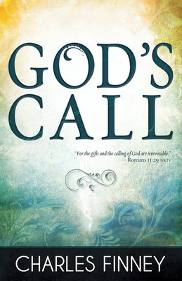 God's Call by Charles G. Finney