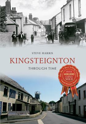 Kingsteignton Through Time by Steve Harris