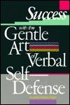Success with the Gentle Art of Verbal Self-Defense by Suzette Haden Elgin