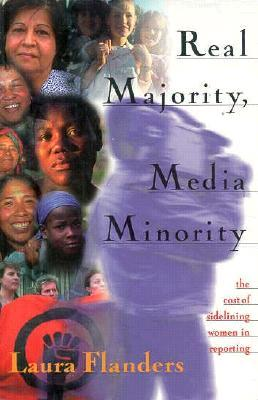 Real Majority, Media Minority: The Costs of Sidelining Women in Reporting by Laura Flanders