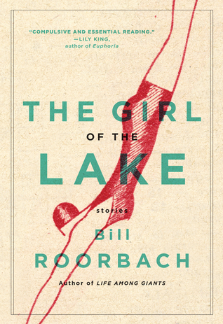 The Girl of the Lake: Stories by Bill Roorbach