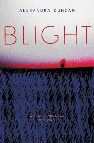 Blight by Alexandra Duncan