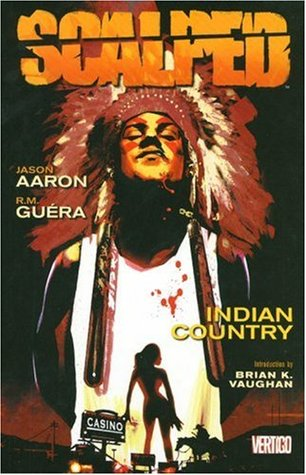 Scalped, Vol. 1: Indian Country by Jason Aaron, R.M. Guéra, Brian K. Vaughan