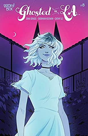 Ghosted in L.A. #8 by Cathy Le, Siobhan Keenan, Sina Grace