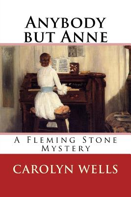 Anybody But Anne: A Fleming Stone Mystery by Carolyn Wells