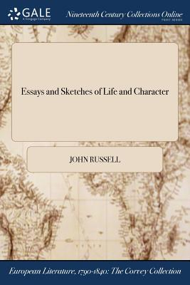 Essays and Sketches of Life and Character by John Russell