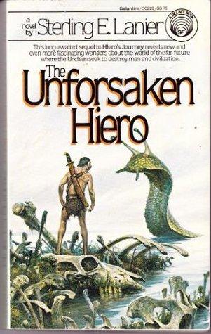 The Unforsaken Hiero by Sterling E. Lanier