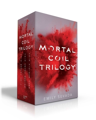 Mortal Coil Trilogy: This Mortal Coil; This Cruel Design; This Vicious Cure by Emily Suvada