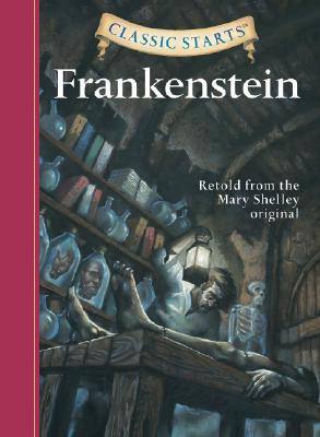 Classic Starts(r) Frankenstein by Mary Wollstonecraft Shelley