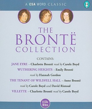 The Bronte Collection (Villette/Jane Eyre/Wuthering Heights/The Tenant of Wildfell Hall) by Carole Boyd, Emily Brontë, Anne Brontë, Charlotte Brontë, David Rintoul, Hannah Gordon