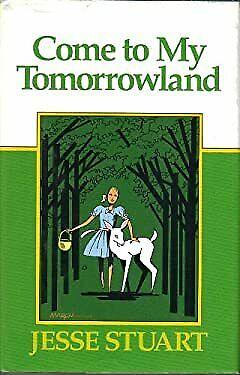 Come to My Tomorrowland by Jesse Stuart, Jerry A. Herndon
