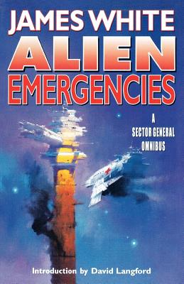 Alien Emergencies: A Sector General Omnibus by James White