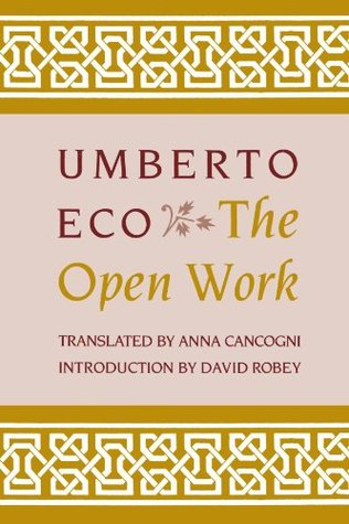 The Open Work by Umberto Eco, Anna Cancogni, David Robey