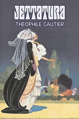 Jettatura by Theophile Gautier, Fiction, Classics, Literary, Fantasy, Fairy Tales, Folk Tales, Legends & Mythology by Théophile Gautier