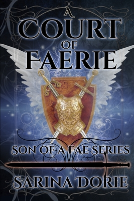 A Court of Faerie: Captain Errol of the Silver Court Royal Guard by Sarina Dorie