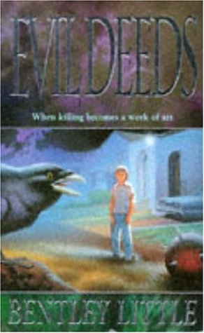 Evil Deeds by Bentley Little