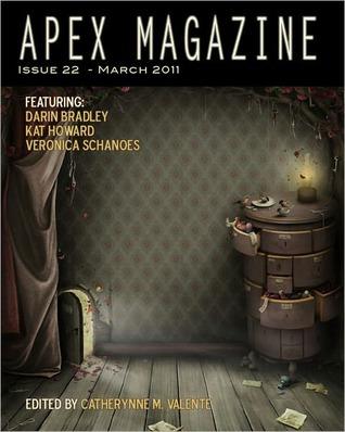 Apex Magazine - March 2011 (Issue 22) by Catherynne M. Valente, Kat Howard, Veronica Schanoes, Darin Bradley
